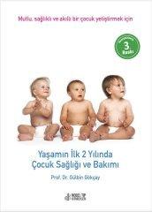 Yaşamın İlk 2 Yılında Çocuk Sağlığı ve Bakımı: Mutlu, Sağlıklı ve Akıllı Bir Çocuk Yetiştirmek İçin