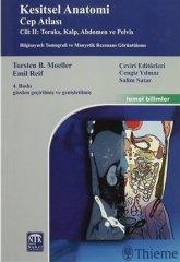Kesitsel Anatomi Cep Atlası Cilt 2 Toraks,Kalp,Abdomen ev Pelvis